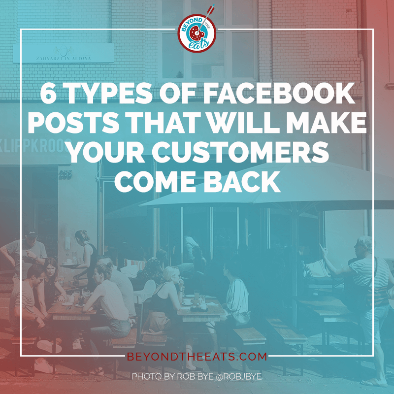 6 Types Of Facebook Posts That Will Make Your Restaurants